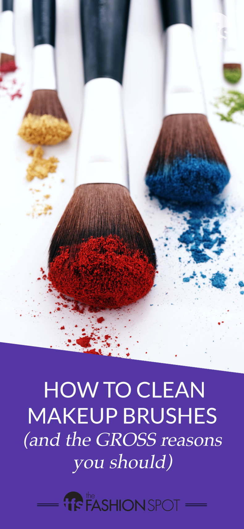How to Clean Makeup Brushes (and the Gross Reasons Why You Should)